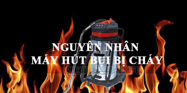 Nguyên nhân nào dẫn đến máy hút bụi bị cháy