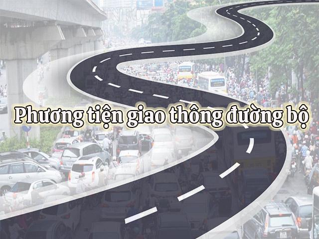Phương tiện giao thông đường bộ gồm những loại nào?