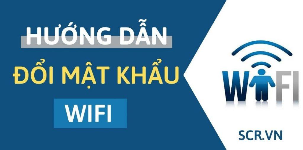 Hướng dẫn cách đổi mật khẩu wifi fpt
