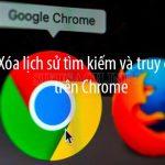 Xóa lịch sử truy cập để giảm bớt gánh nặng cho Chrome, tại sao không?