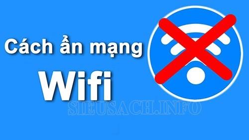 """Ẩn tên wifi để tránh """"xài chùa"""""""