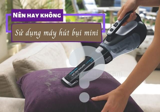 Máy hút bụi mini giúp làm sạch những ngóc ngách khó