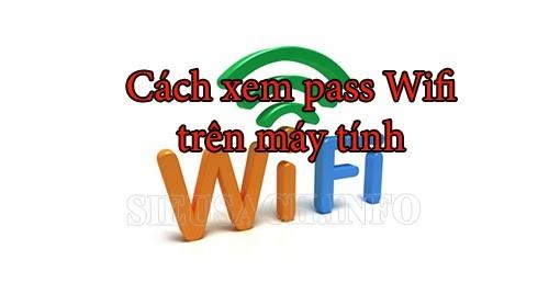 Tham khảo cách hiển thị mật khẩu wifi trên máy tính