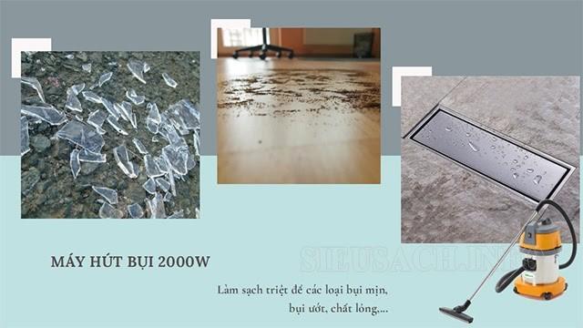Các model hút bụi 2000W giúp dọn sạch nhiều loại bụi bẩn