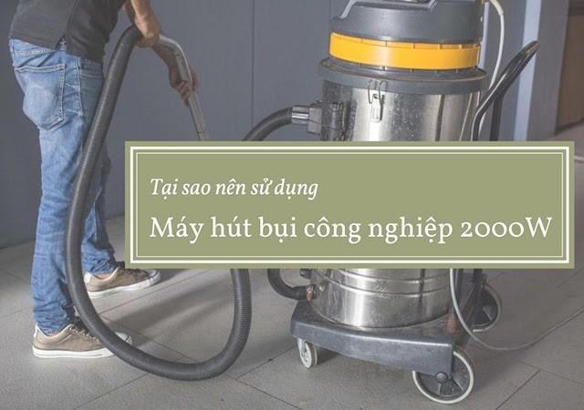 Những lý do nên chọn máy hút bụi 2000W