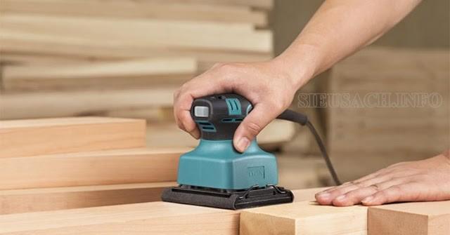 Các loại máy chà nhám gỗ cầm tay giá rẻ hiện nay?